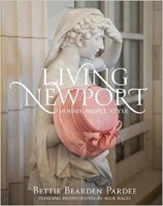 Living Newport: Houses, People, Style Bettie Bearden Pardee
